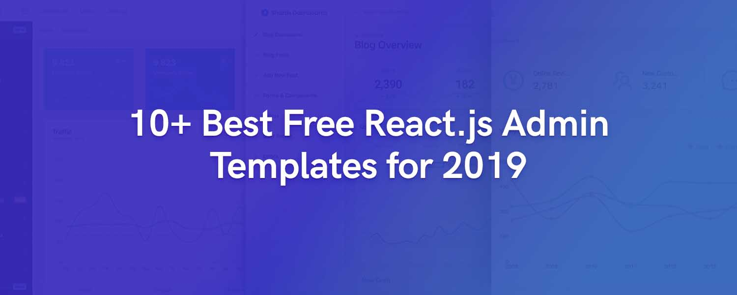 10+ Best Free React.js Admin Templates for 2019