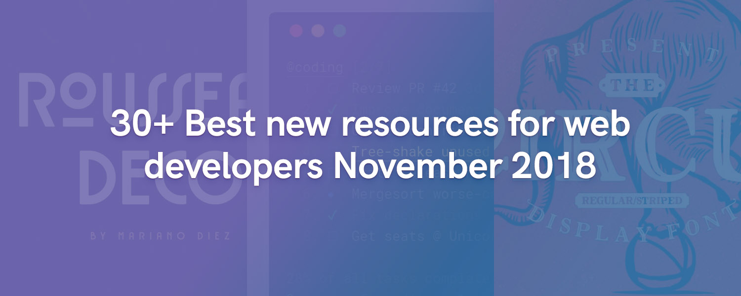 30+ Best new resources for web developers November 2018