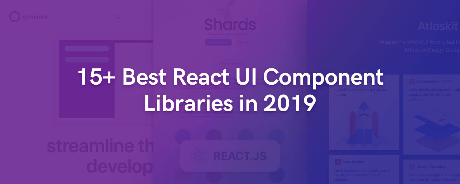 15+ Best React UI Component Libraries in 2019