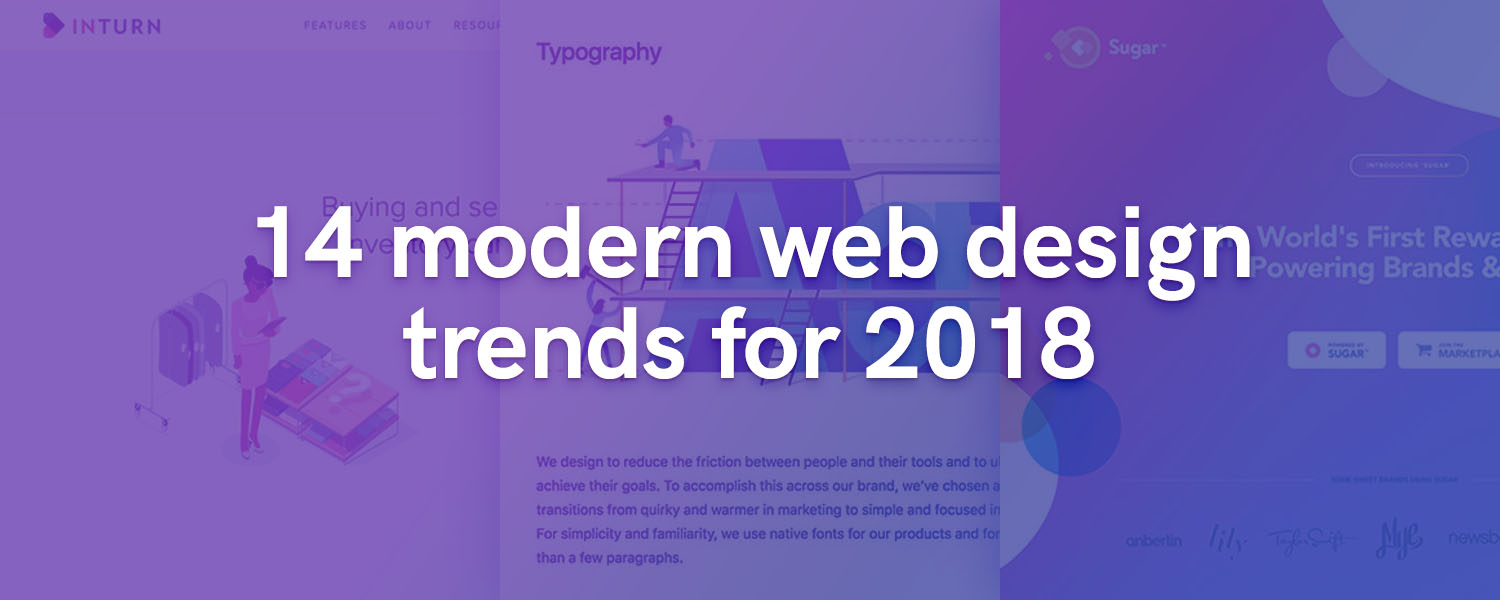 14 modern web design trends for 2018