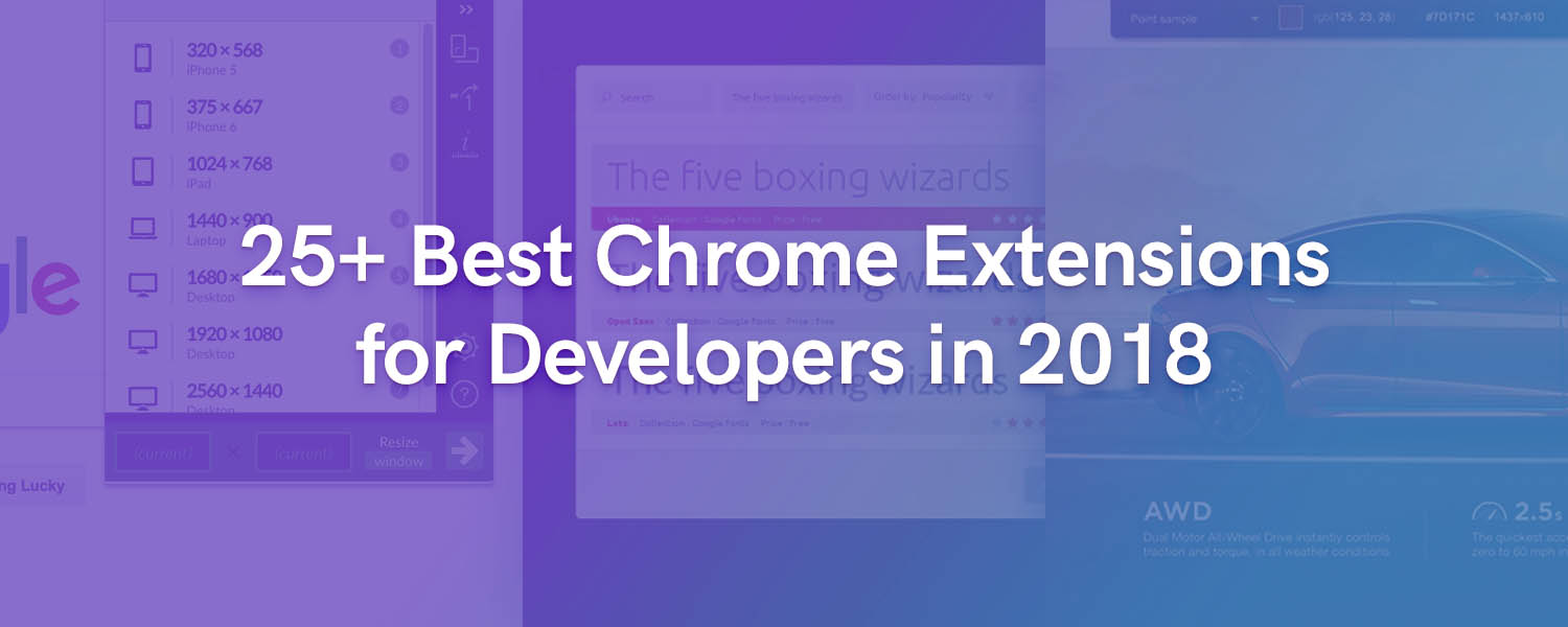 25+ Best Chrome extensions for web developers in 2018