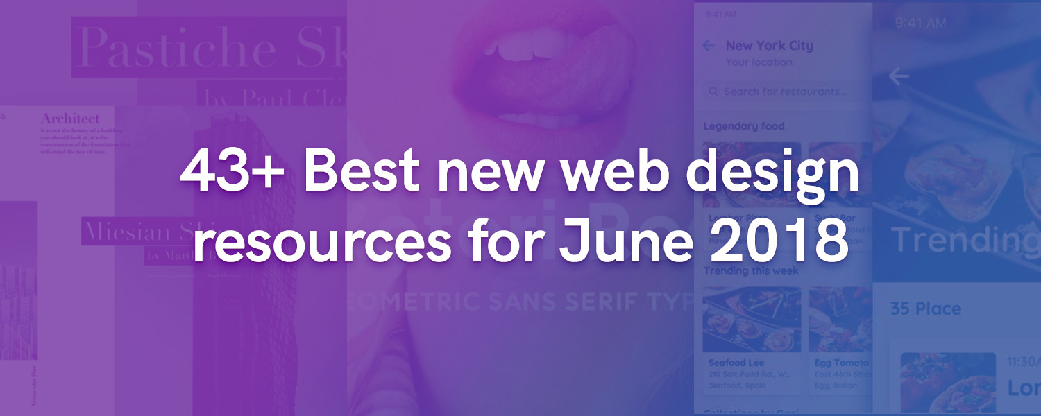 43+ Best new web design resources for June 2018