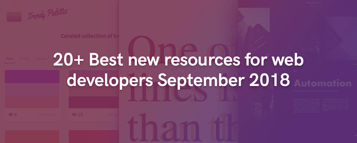 20+ Best new resources for web developers September 2018