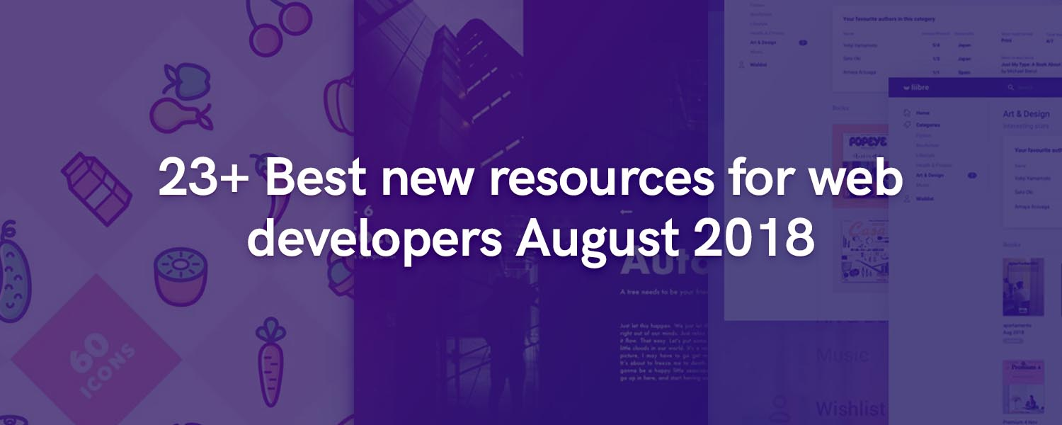 23+ Best new resources for web developers August 2018