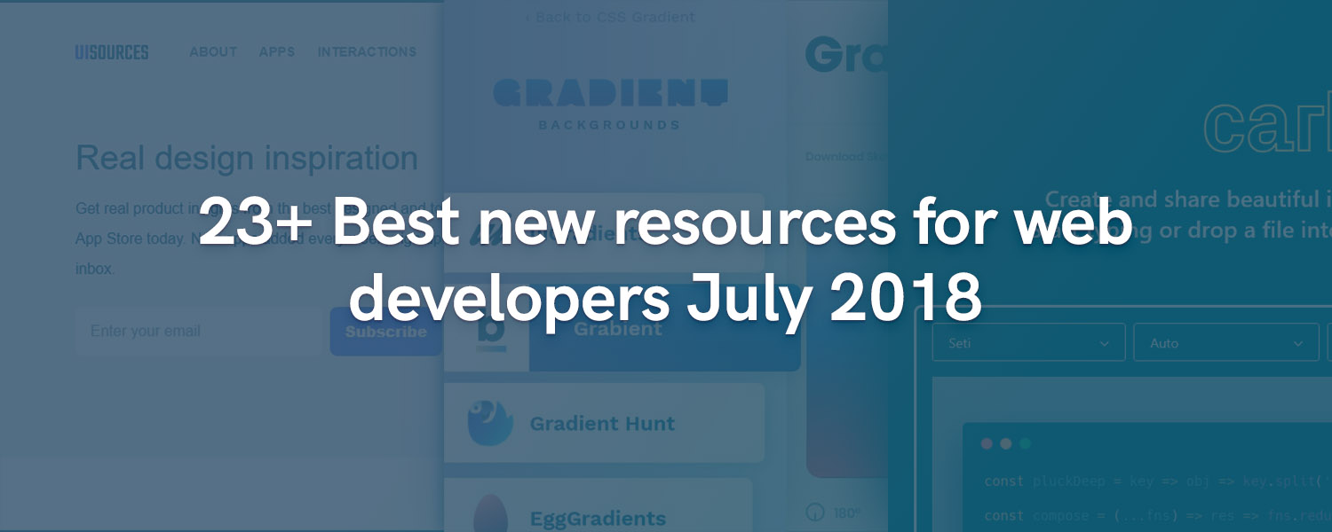 23+ Best new resources for web developers July 2018