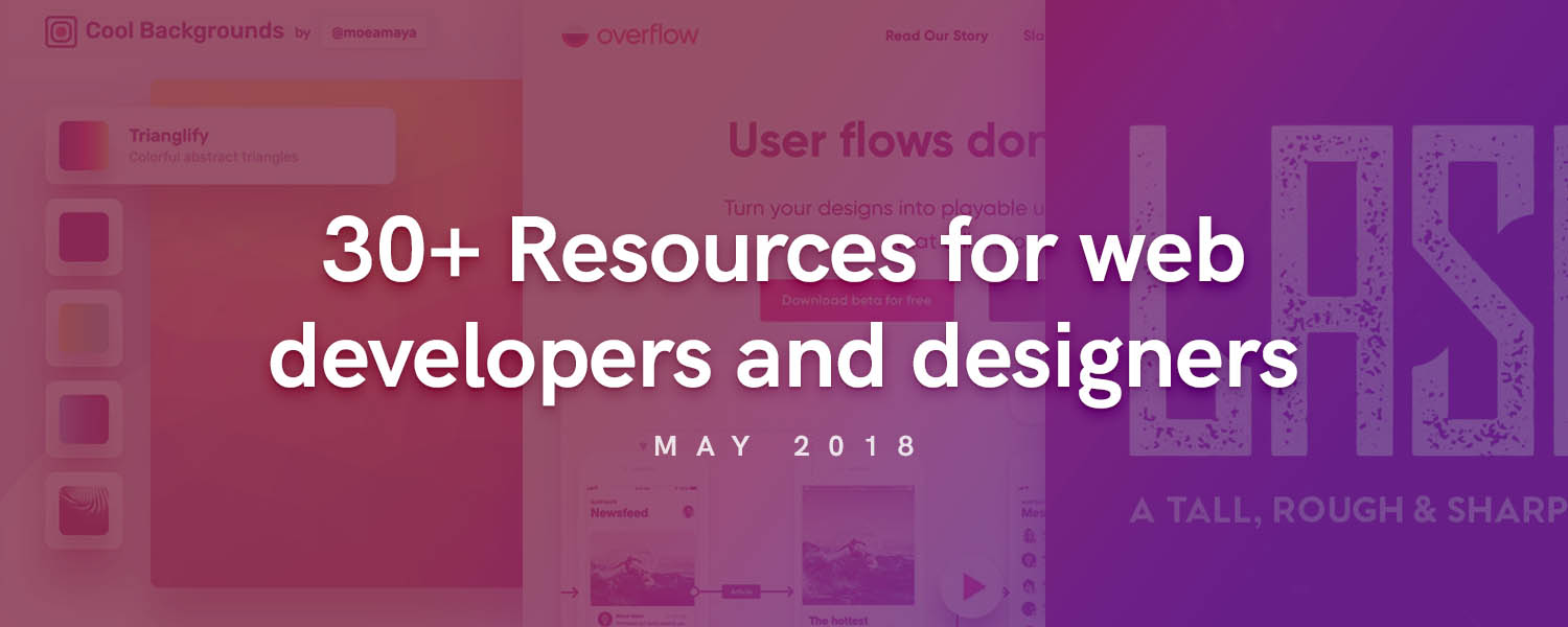 30+ New resources for web developers and designers – May 2018